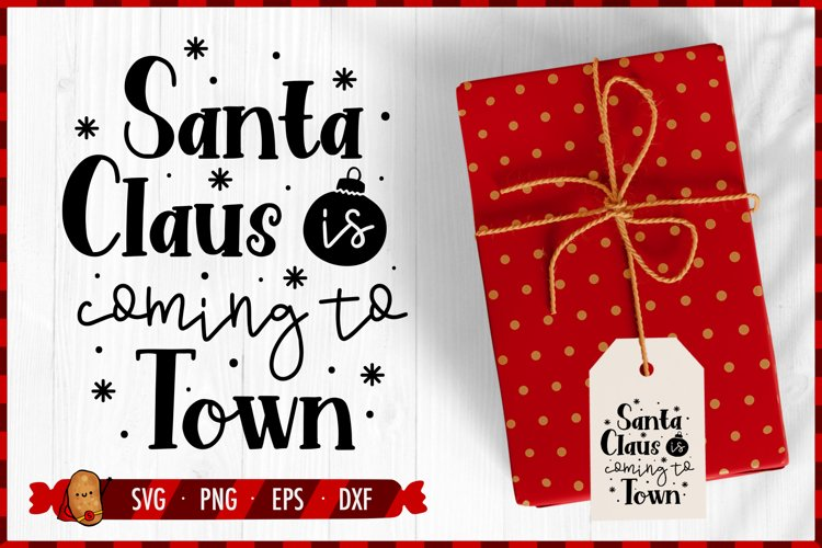 Christmas SVG Cut File - Santa Claus Is Coming To Town SVG example image 1