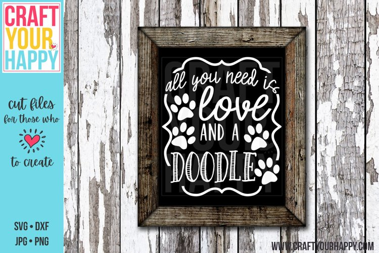 All You Need Is Love And A Doodle 2- A Dog Cut File
