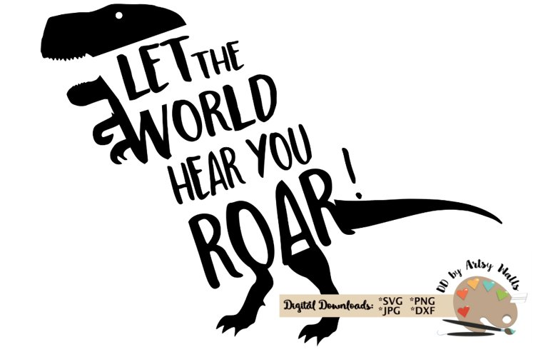 Let the world hear you ROAR! Dinosaur SVG, dinosaur quote example image 1