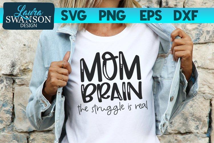 Mom Brain SVG Cut File | Funny Quote SVG