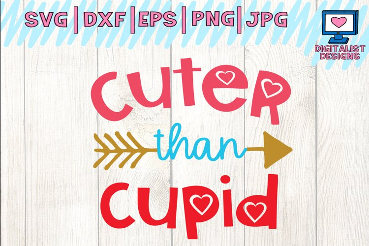 cuter than cupid svg, heart svg, valentine's day svg example image 1