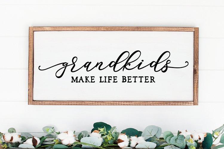 Grandkids make life better - grandchildren svg png sign