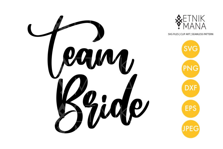 Team Bride - Wedding Sign Lettering Quotes SVG