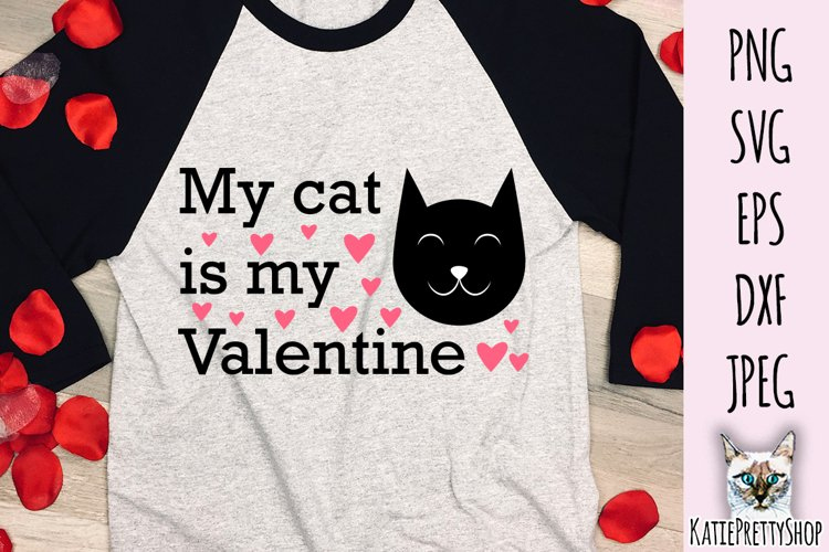 Download My Cat Is My Valentine Love Svg Cut File 1160234 Cut Files Design Bundles