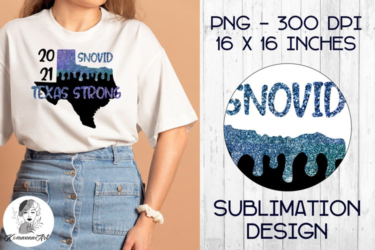 Texas strong / Snovid 2021 / Glitter drips/ PNG