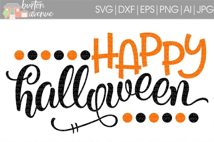 Happy Halloween w/Dots cut File - Halloween SVG DXF EPS AI JPG PNG example image 1