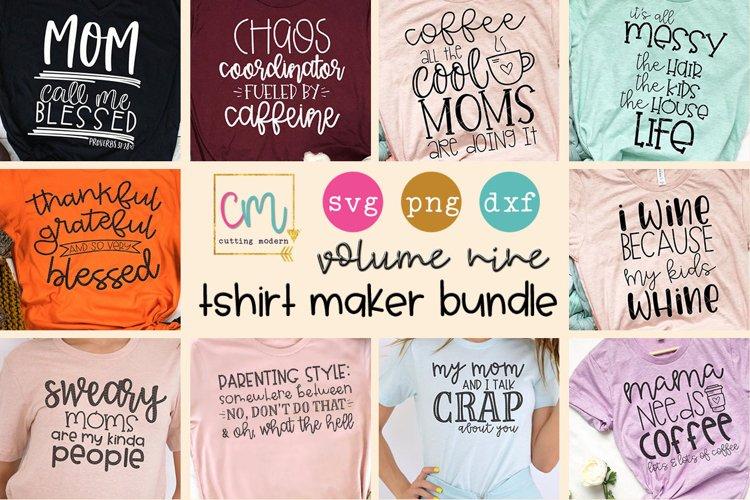 T-shirt Maker Bundle - Volume Nine - SVG, PNG, DXF Cut File example image 1