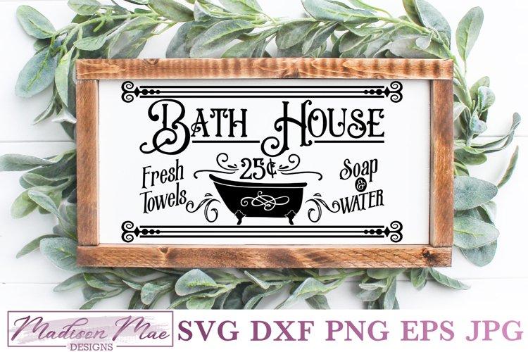 Bath House SVG - Vintage Farmhouse Bathroom Sign Cut File