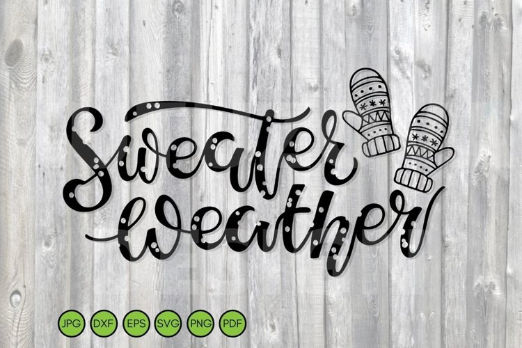 Sweater Weather SVG. Handwritten Lettering with mittens. example image 1