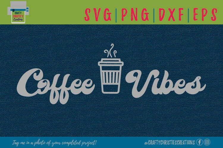 Coffee SVG - Coffee Vibes SVG - Coffee Lover SVG - Retro SVG