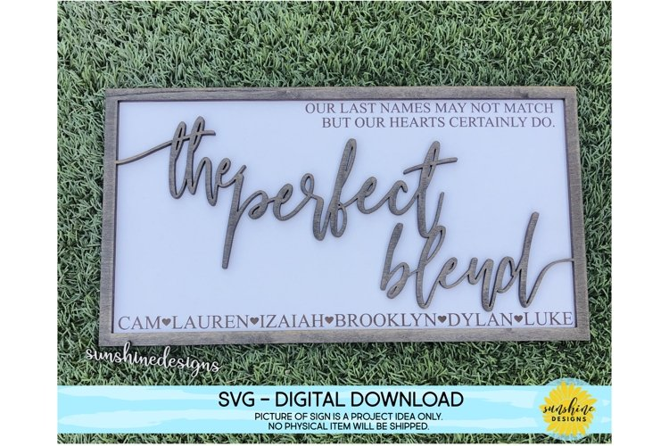 The Perfect Blend Family Sign Laser SVG