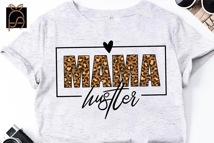 Mama Hustler - Leopard Mama - Mothers Day SVG DXF EPS PNG