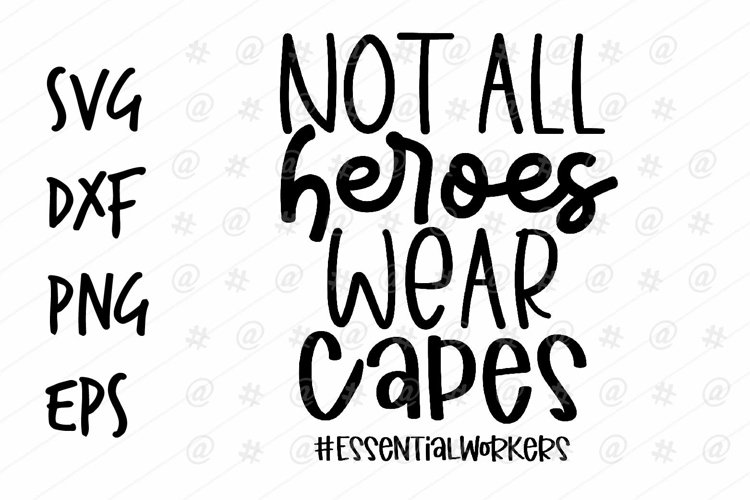 Not all hereos wear capes SVG design example image 1