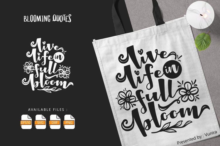 Live Life In Full Bloom | Lettering Quotes example image 1