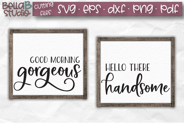 Bedroom svg cut files Hello there handsome Good morning gorgeous SVG files Couple svg