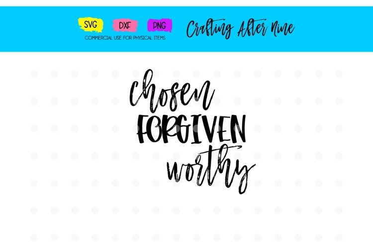 You are Chosen, Forgiven Loved Worthy Affirmation, Christian