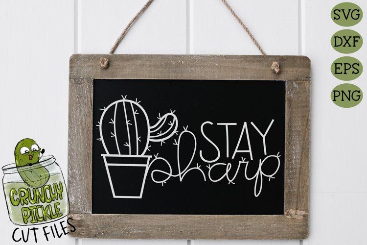 Stay Sharp Cactus SVG Cut File - A Positive Cactus Pun example image 1
