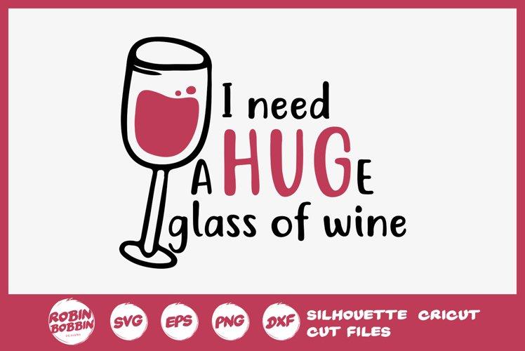 Download I Need A Huge Glass Of Wine Svg Wine Lover Svg 319971 Cut Files Design Bundles