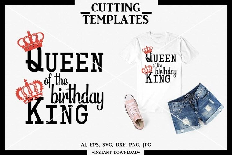 Queen of the Birthday King, Silhouette, Cricut, Cameo, SVG