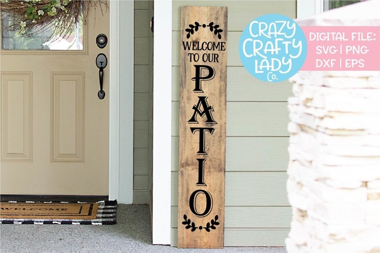 Welcome to Our Patio Porch Sign SVG DXF EPS PNG Cut File