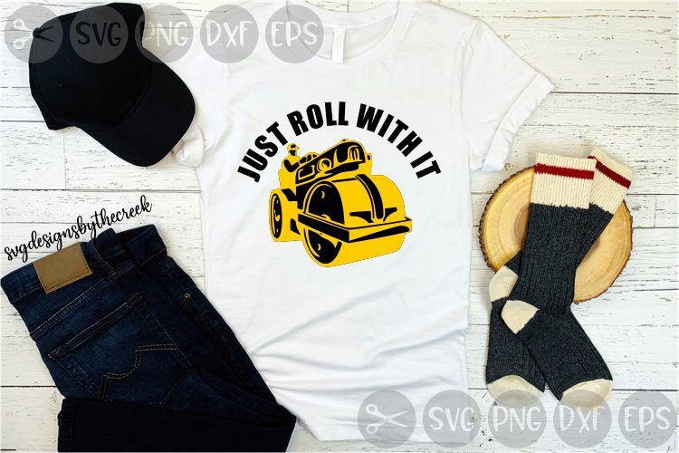 Just Roll With It, Steam Roller, Road Roller, Cut File SVG example image 1