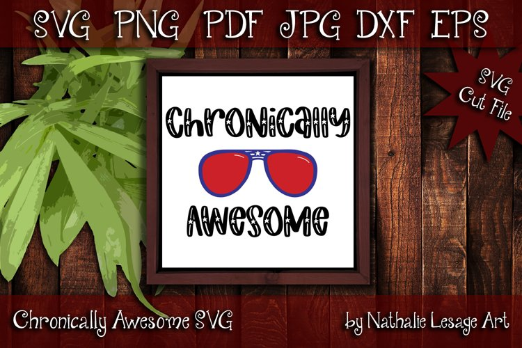 Chronically Awesome Invisible Illness SVG and Sublimation example image 1