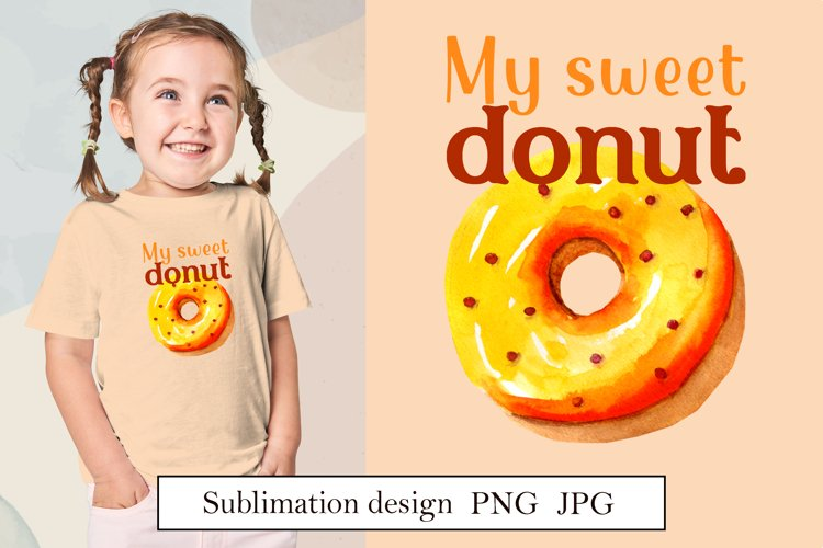 My sweet donut, funny puns, watercolor sublimation png