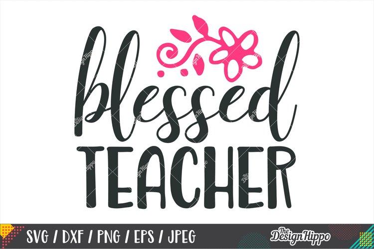 Blessed Teacher SVG DXF PNG EPS Cricut & Silhouette Cut File