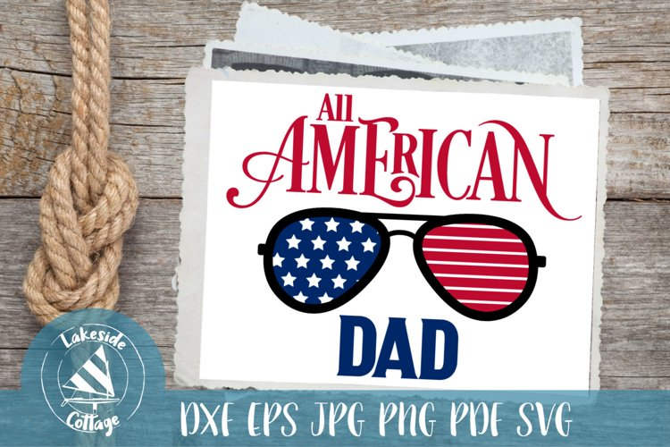 All American Dad - 4th of July svg - Memorial Day svg example image 1