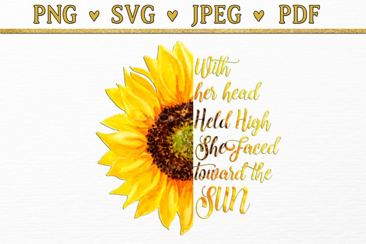 With Her Head Held High She Faced Toward the Sun Quote svg
