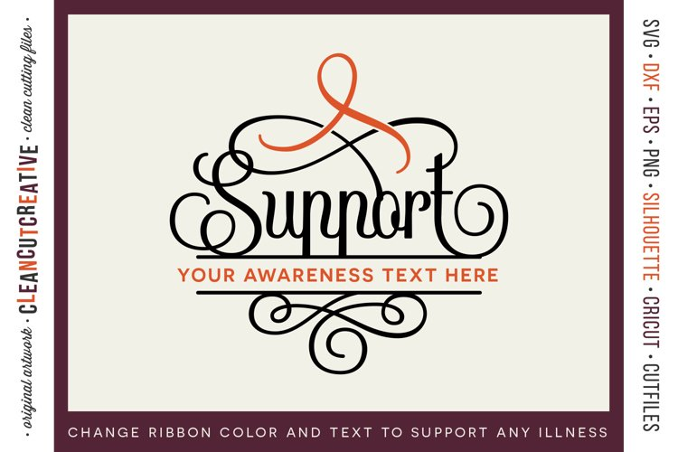 SUPPORT - CANCER AWARENESS - any cause SVG cut file design