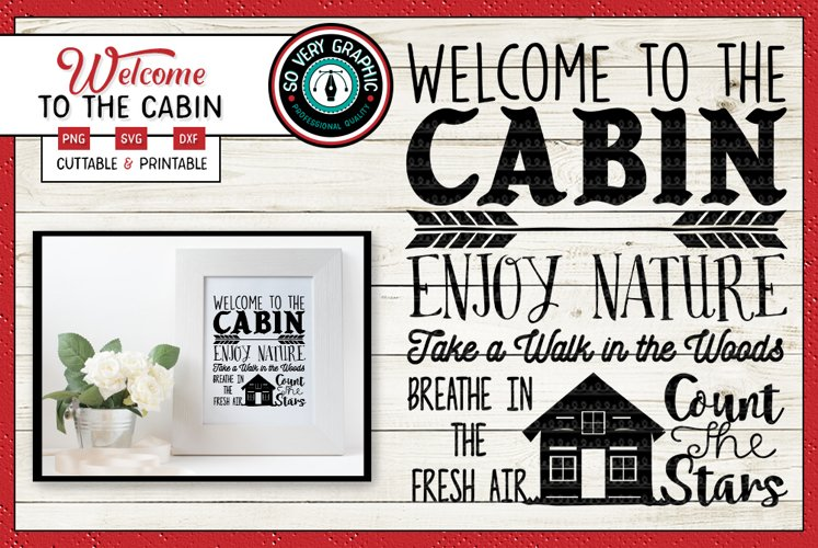 Welcome to the Cabin | Cutting File | Printable | SVG | PNG