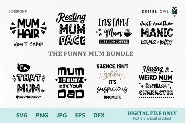 Funny Mum Bundle - SVG Files