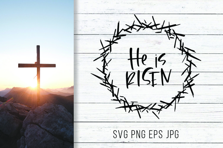 He is Risen, Easter SVG, Christian SVG Cut Files