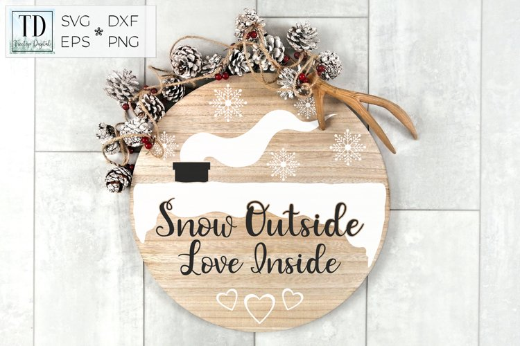 Snow Outside, Love Inside, A Christmas Home Decor SVG example image 1
