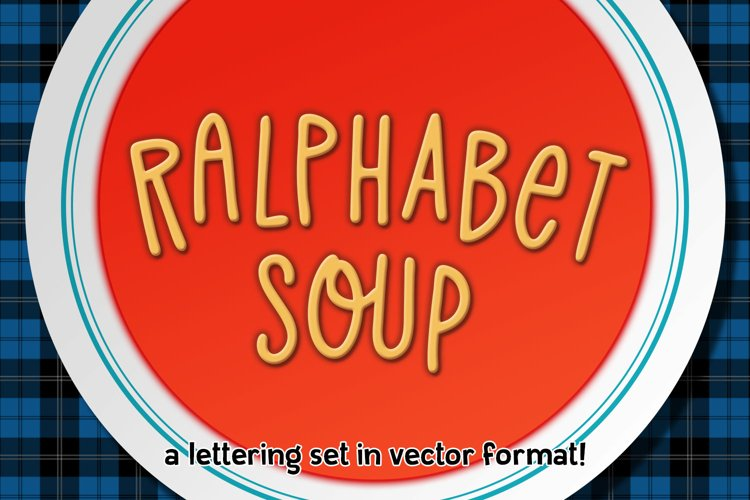 Ralphabet Soup - a hand-lettered vector alphabet set!