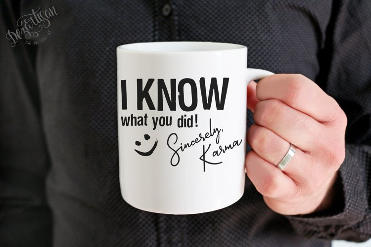 I know what you did, sincerely Karma SVG   DXF example image 1