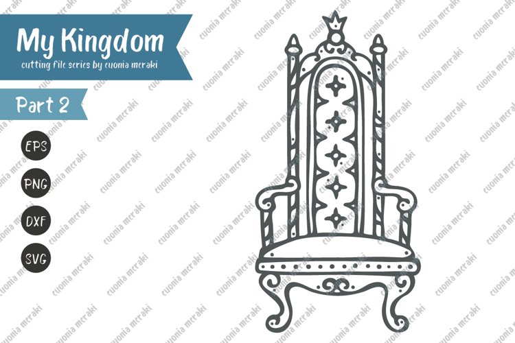 Palace Throne chair - SVG Cutting File MY KINGDOM Series