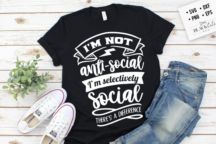 I'm not anti social I'm selectively social SVG example image 1