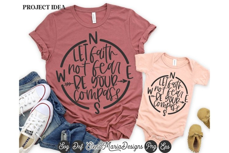 Let Faith Not Fear Be Your Compass SVG Cutting File
