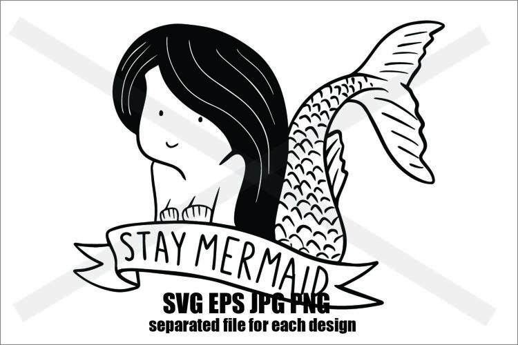 Stay Mermaid - SVG/JPG/EPS/PNG Hand Drawing example image 1