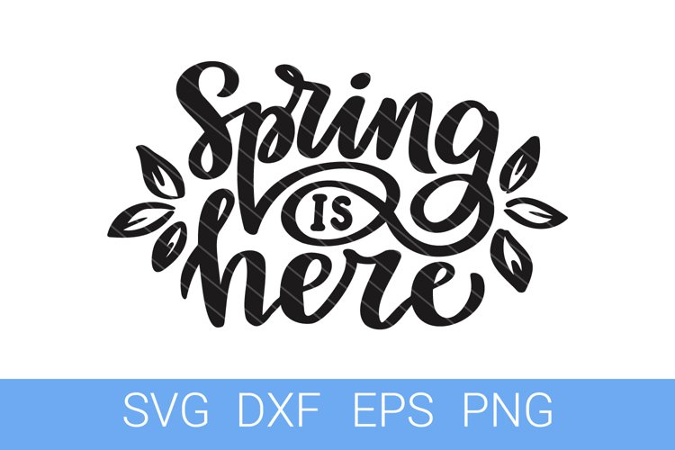 Spring is Here SVG file, Hand Lettering example image 1
