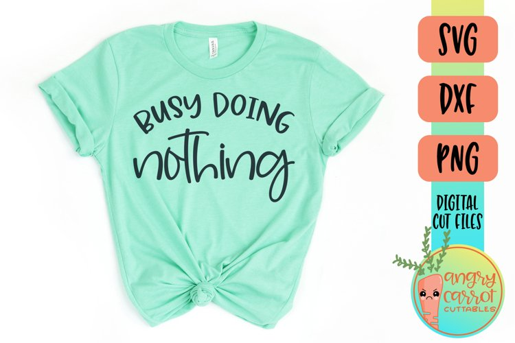 Funny SVG, Busy Doing Nothing SVG, Sarcastic SVG