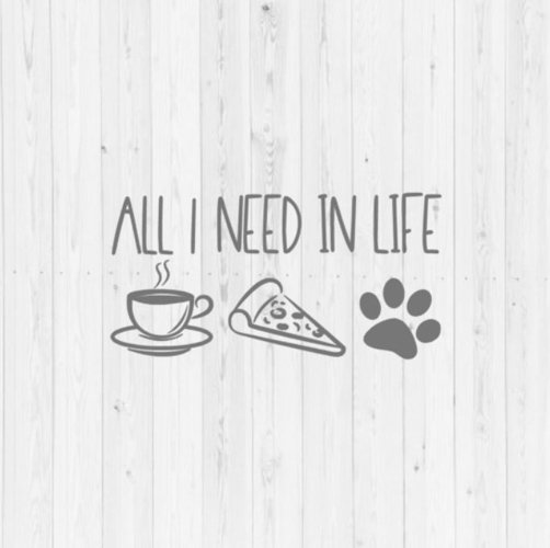 All I need, coffee SVG, quote svg, dog svg, cut file, svg, funny svg, instant download, digital download, commercial use, commercial license