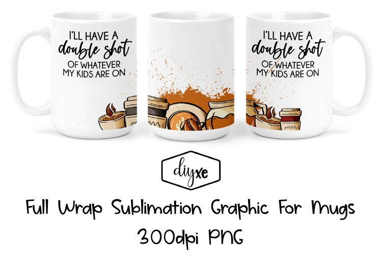Double Shot|Mug Wrap|Mom Sublimation Tumbler