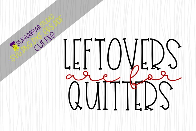 Leftovers Are For Quitters SVG example image 1