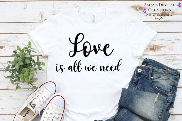 Love is all you need SVG, Instant Download example image 1