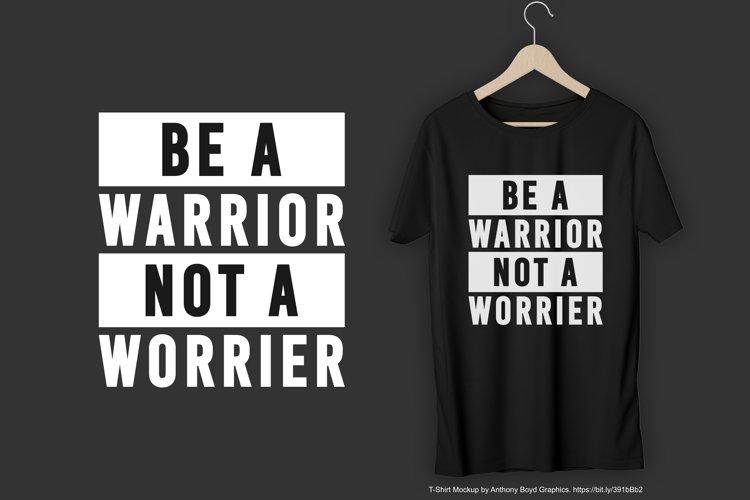 Be A Warrior Not A Worrier T-Shirt Design