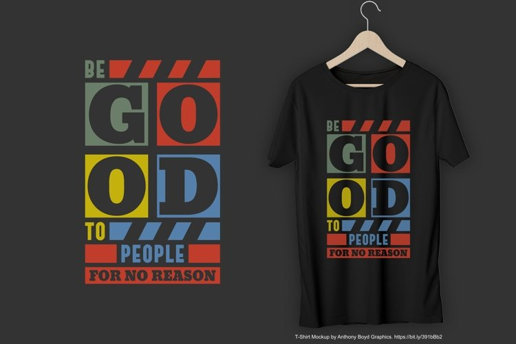 Be Good To People For No Reason T-Shirt Design