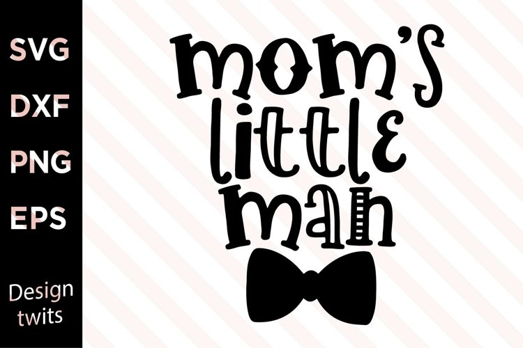 Mom's Little Man SVG example image 1